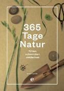 365 Tage Natur: fühlen, schmecken, entdecken von Carlile, Anna