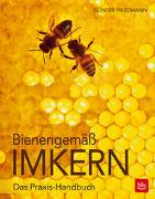 Bienengemäß imkern von Friedmann, Günter