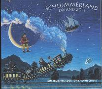 Schlummerland 1. Guetnachtlieder für Chlyni Chind. CD von Zoss, Roland