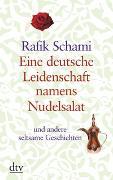 Cover-Bild zu Eine deutsche Leidenschaft namens Nudelsalat von Schami, Rafik