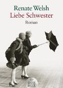 Cover-Bild zu Liebe Schwester von Welsh, Renate