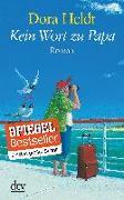 Cover-Bild zu Kein Wort zu Papa von Heldt, Dora