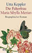 Cover-Bild zu Die Falterfrau. Maria Sibylla Merian von Keppler, Utta