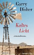 Cover-Bild zu Kaltes Licht (eBook) von Disher, Garry