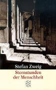 Cover-Bild zu Sternstunden der Menschheit - Gesammelte Werke in Einzelbänden von Zweig, Stefan