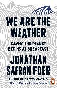 Cover-Bild zu We are the Weather von Safran Foer, Jonathan
