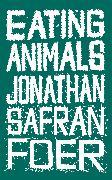 Cover-Bild zu Eating Animals (eBook) von Safran Foer, Jonathan