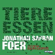 Cover-Bild zu Tiere essen (Audio Download) von Foer, Jonathan Safran