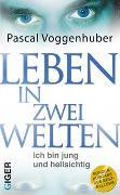 Cover-Bild zu Leben in zwei Welten von Voggenhuber, Pascal