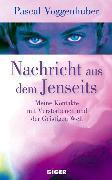 Cover-Bild zu Nachricht aus dem Jenseits (eBook) von Voggenhuber, Pascal