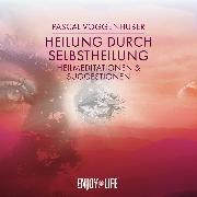 Cover-Bild zu Heilung durch Selbstheilung (Audio Download) von Voggenhuber, Pascal