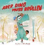 Cover-Bild zu Aber Dino muss brüllen! von John, Jory