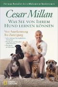 Was Sie von Ihrem Hund lernen können von Millan, Cesar