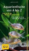 Aquarienfische von A bis Z von Schliewen, Ulrich