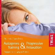 Cover-Bild zu Autogenes Training & Progressive Relaxation - Hörbuch (Audio Download) von Derra, Claus