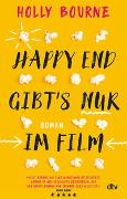 Cover-Bild zu Happy End gibt's nur im Film von Bourne, Holly