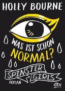 Cover-Bild zu Spinster Girls - Was ist schon normal? von Bourne, Holly