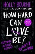 Cover-Bild zu How Hard Can Love Be? von Bourne, Holly