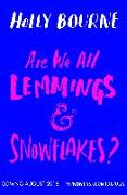 Cover-Bild zu Are We All Lemmings and Snowflakes? von Bourne, Holly