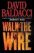 Cover-Bild zu Walk the Wire von Baldacci, David