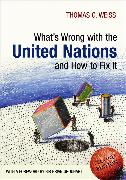 Cover-Bild zu What's Wrong with the United Nations and How to Fix it (eBook) von Weiss, Thomas G.