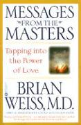 Cover-Bild zu Messages from the Masters: Tapping Into the Power of Love von Weiss, Brian