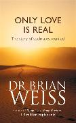 Cover-Bild zu Only Love Is Real von Weiss, Brian