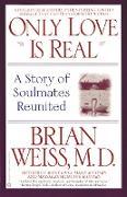 Cover-Bild zu Only Love is Real (eBook) von Weiss, Brian