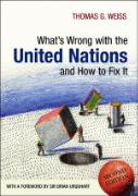 Cover-Bild zu What's Wrong with the United Nations and How to Fix it von Weiss, Thomas G.