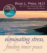 Cover-Bild zu Eliminating Stress, Finding Inner Peace [With CD] von Weiss, Brian