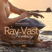 Rav Vast Fantasy von Reimann, Michael (Komponist)