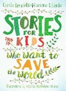 Stories for Kids Who Want to Save the World (eBook) von Benedetto, Carola