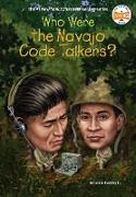 Who Were the Navajo Code Talkers? (eBook) von Buckley, James