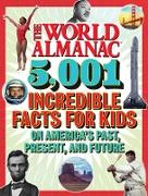 The World Almanac 5,001 Incredible Facts for Kids on America's Past, Present, and Future (eBook) von Almanac Kids(TM), World