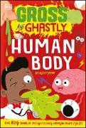 Gross and Ghastly: Human Body (eBook) von Payne, Kev