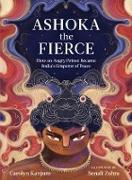 Ashoka the Fierce (eBook) von Kanjuro, Carolyn
