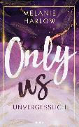 Cover-Bild zu Only Us - Unvergesslich von Harlow, Melanie