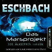 Cover-Bild zu Die gläsernen Höhlen - Das Marsprojekt, Teil 3 (Ungekürzt) (Audio Download) von Eschbach, Andreas