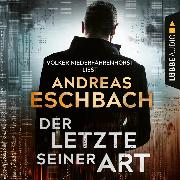 Cover-Bild zu Der Letzte seiner Art (Ungekürzt) (Audio Download) von Eschbach, Andreas