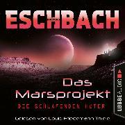 Cover-Bild zu Die schlafenden Hüter - Das Marsprojekt, Teil 5 (Ungekürzt) (Audio Download) von Eschbach, Andreas