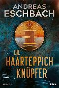 Cover-Bild zu Die Haarteppichknüpfer von Eschbach, Andreas