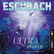 Cover-Bild zu Ultramarin - Teil 3 (Ungekürzt) (Audio Download) von Eschbach, Andreas