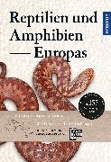 Reptilien und Amphibien Europas von Kwet, Axel