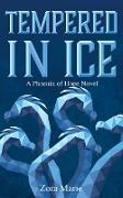 Cover-Bild zu Tempered in Ice (Phoenix of Hope, #2) (eBook) von Marie, Zora