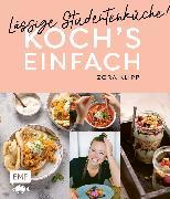 Cover-Bild zu Koch's einfach - Lässige Studentenküche! (eBook) von Klipp, Zora