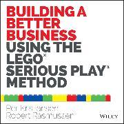 Cover-Bild zu Building a Better Business Using the Lego Serious Play Method (eBook) von Kristiansen, Per