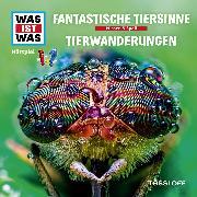 Cover-Bild zu WAS IST WAS Hörspiel: Fantastische Tiersinne/ Tierwanderungen (Audio Download) von Baur, Dr. Manfred
