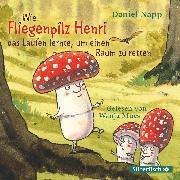 Cover-Bild zu Wie Fliegenpilz Henri das Laufen lernte, um einen Baum zu retten (Audio Download) von Napp, Daniel