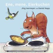 Cover-Bild zu Ene, mene, Eierkuchen von Isermeyer, Jörg