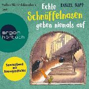Cover-Bild zu Echte Schnüffelnasen geben niemals auf (Gekürzte Lesung) (Audio Download) von Napp, Daniel